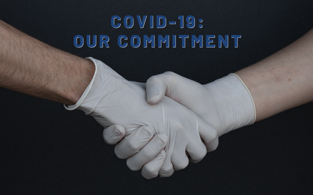 COVID-19: OUR COMMITMENT TO SAFETY & ECONOMIC RESTORATION
