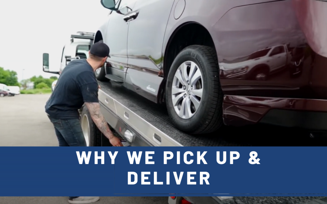 DID YOU KNOW WE PICK UP & DELIVER?