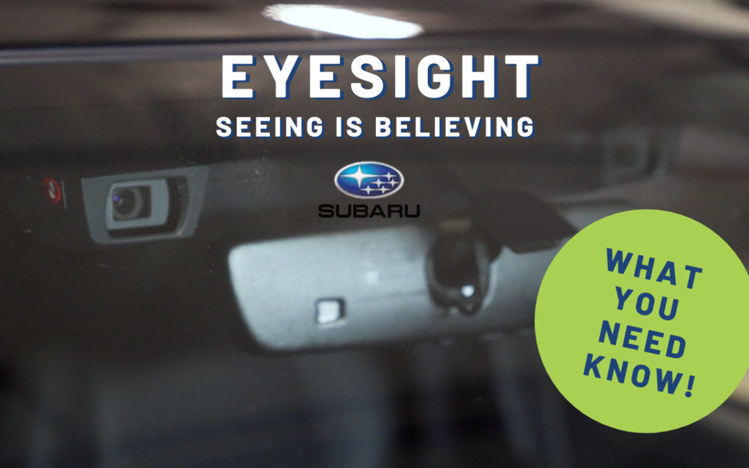 EYESIGHT: SEEING IS BELIEVING | WHAT YOU NEED TO KNOW ABOUT SUBARU DRIVER ASSISTANCE SYSTEM